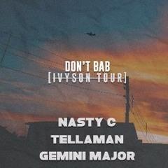 Nasty C Ft. Tellaman & Gemini Major – Don't Bab