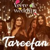 Tareefan _ 3D Audio _ Bass Boosted _ Veere Di Wedding _ Badshah _