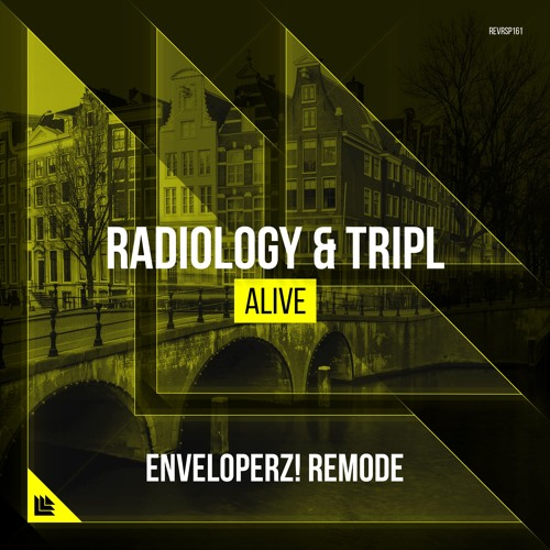 Radiology & TripL - Alive (Enveloperz! Remode) [FREE DOWNLOAD]