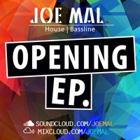 Joe Mal: Opening EP | House | Bassline (ft. Holy Goof, Darkzy + Chris Lorenzo)
