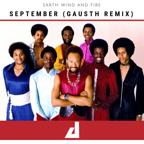 Gausth - Earth, Wind And Fire - September (Gausth Remix