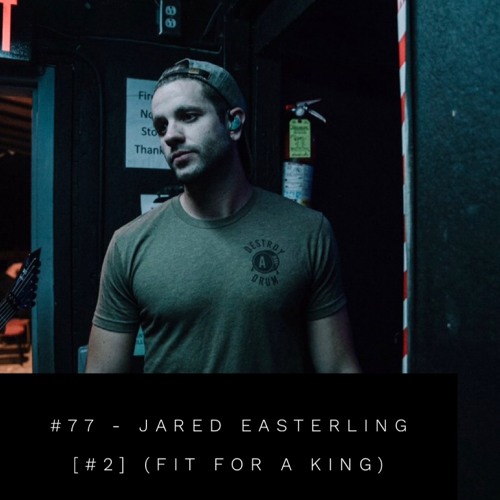 #77 - Jared Easterling #2 (Fit For A King)