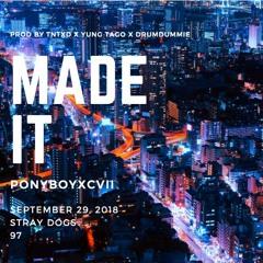 Made It (Prod by TnTXD x Yung Tago x Drumdummie)