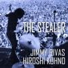 The Stealer - Extended Version - Jimmy Rivas & Hiroshi Kohno