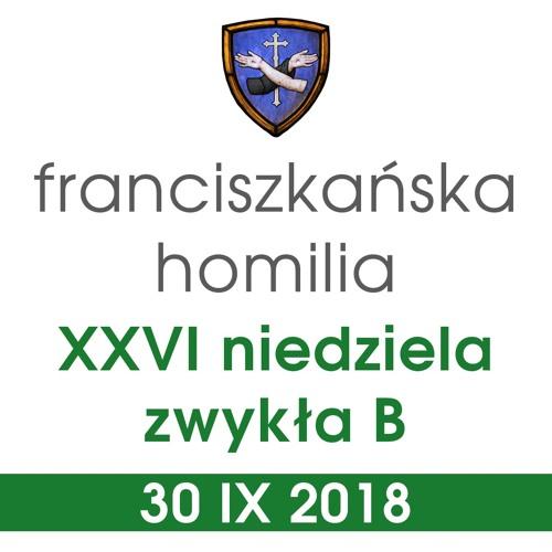 Homilia: XXVI niedziela B - 30 IX 2018