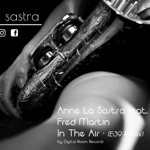 Anne La Sastra & Fred Martin - In The Air (E39 Downtown Groove)