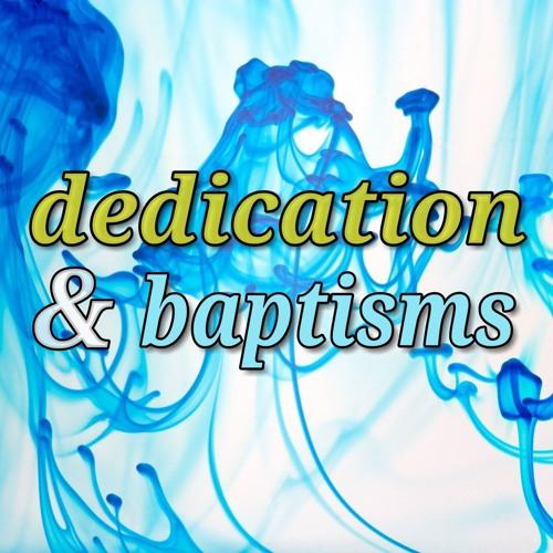 Dedication & baptisms (preacher: Keith Cooper)