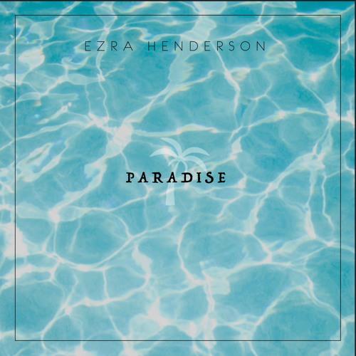 Paradise (Prod. Ezra Henderson)