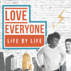 Love Everyone Life By Life - Love Cares
