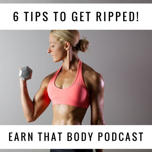#109 6 Tips To Get Ripped!