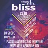DJ SCOPE Bliss Radio Club Culture September 28th & 29th (Sie Austin Mix And Interview)