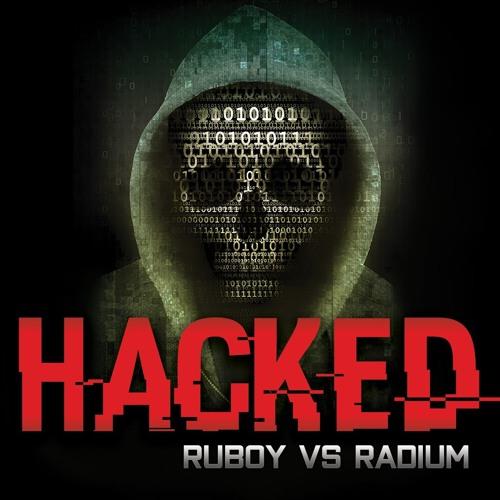 Ruboy Vs Radium - Hacked Previa ( Hacked + Panic )