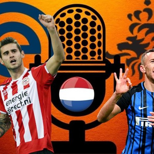 Podcast #38 ● PSV v Inter   Netherlands v Germany   Eredivisie