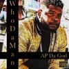 AP Da God - Who Da Man