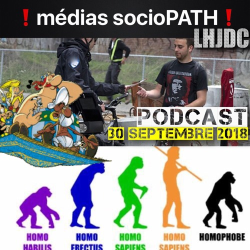 LHJDC Podcast du 30 septembre 2018 : MédiaSocioPATH