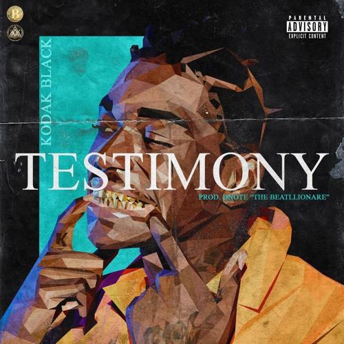 Testimony - Kodak Black