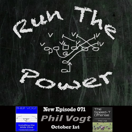 Phil Vogt - Installing the Wide Zone & The Speed T Offense EP 071