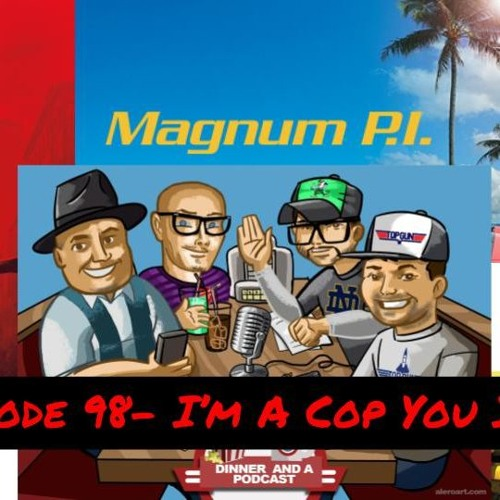 Episode 98 - I'm a Cop You Idiot!! Plus trailer reviews!
