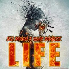 LIFE - Eli Banga x Quay Bandzz