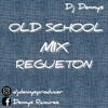 OLD SCHOOL REGUETON MIX .mp3