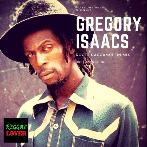 117 - Reggae Lover - GREGORY ISAACS Roots Reggae
