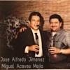 Jose Alfredo Jimenez - Miguel Aceves Mejia