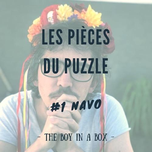 Les Pièces du Puzzle - #1 Navo