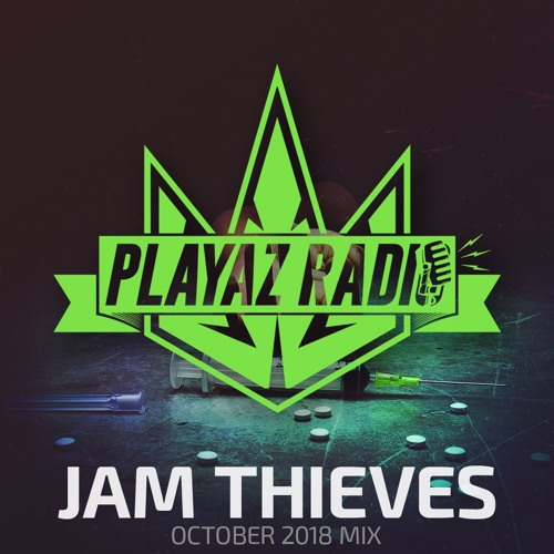 Jam Thieves - October 2018 by Playaz   Free Listening on