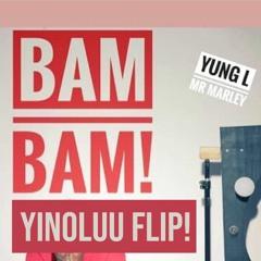Bam Bam (Yinoluu Flip)