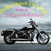 Bullet Bandi Song Remix By Dj Ramesh Rockzy Mp3