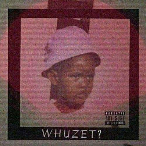 Whuzet [Prod. MxhosaBeats]