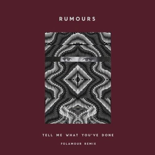 Premiere : Rumours - Tell Me What You've Done (Folamour Remix) [Self Released]