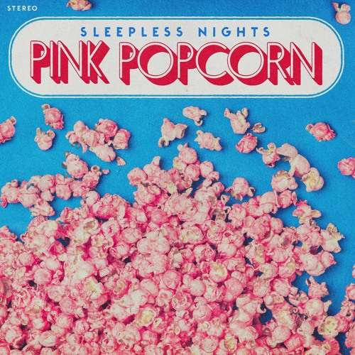 Sleepless Nights - Pink Popcorn