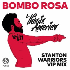 Bombo Rosa - This Is America (Stanton Warriors VIP)
