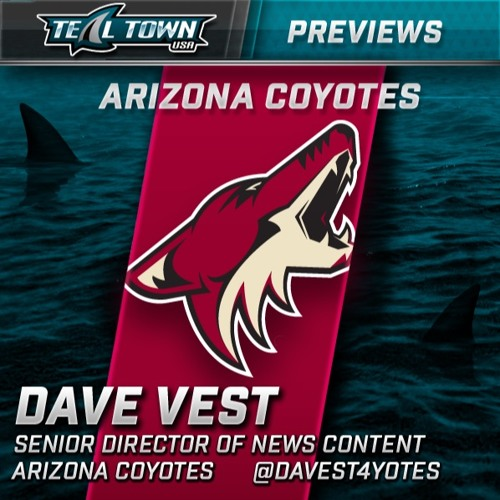 Teal Town Conversations - Coyotes Preview with Dave Vest