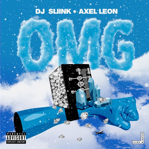 DJ Sliink, Axel Leon - OMG