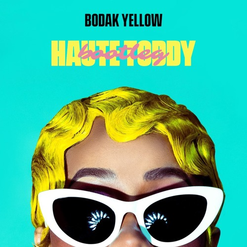 Cardi B - Bodak Yellow (Haute Toddy Bootleg) FREE DL