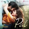 Pal | Chillout Mix | Jalebi | Arijit Singh | Shreya Ghoshal | Sad Love Story | Official Song 2018