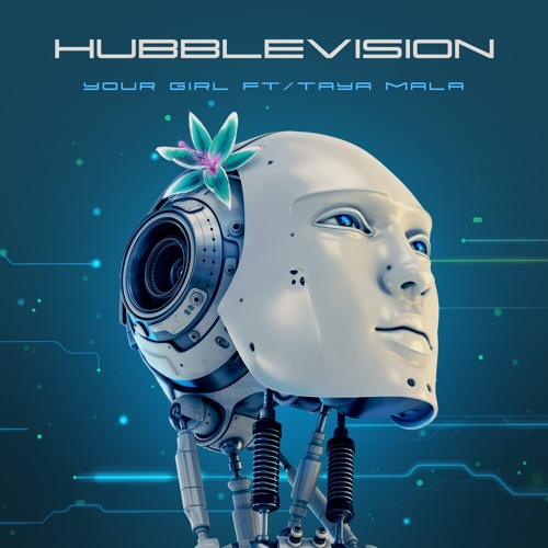 HUBBLEVISION -Your Girl ft. Taya Mala
