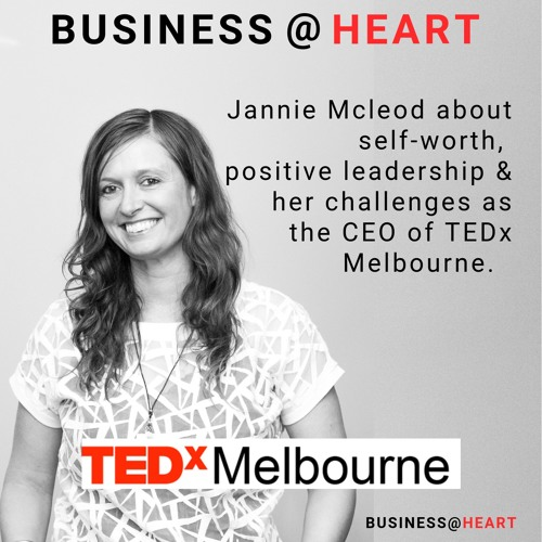 #05: Jannie Mcleod, CEO TEDx Melbourne on positive leadership, purpose and meaning