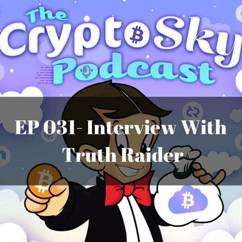 Ep 031 - Interview With Truth Raider HQ