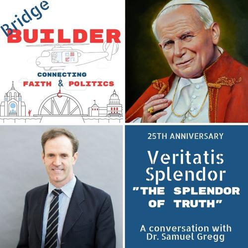 Dr. Samuel Gregg on JPII's Veritatis Splendor