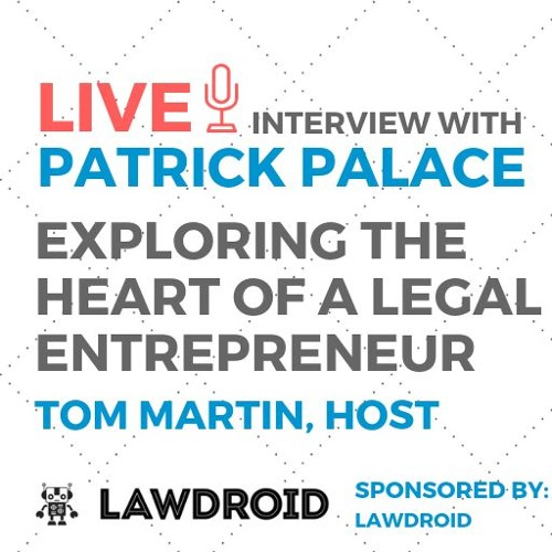 Exploring the Heart of a Legal Entrepreneur with Patrick Palace