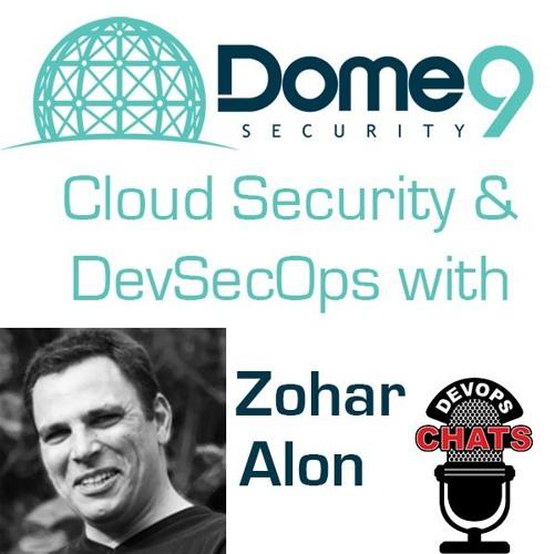Cloud Security & DevSecOps w/ Zohar Alon, Dome9