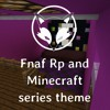 Fnaf Rp and Minecraft series theme