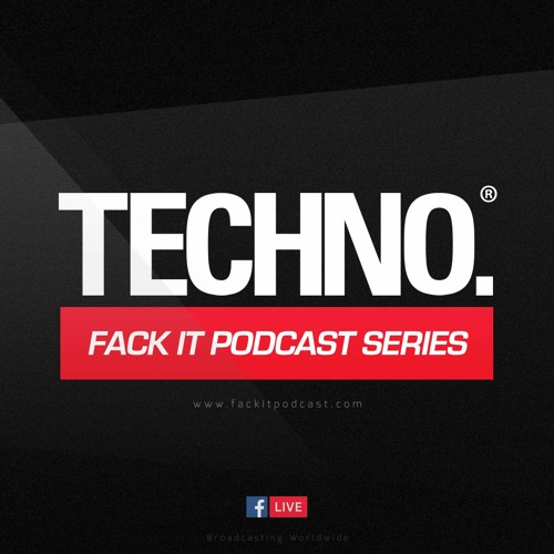 FACK IT PODCAST SERIES ®