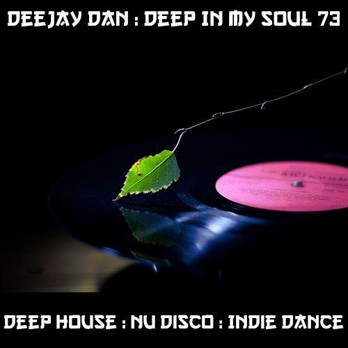 DeeJay Dan - Deep In My Soul 73 [2018]