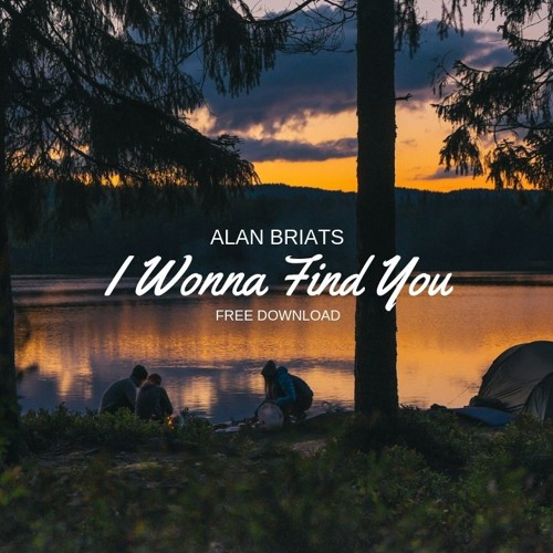 ALAN BRIATS - I Wonna Find You (Official Audio)