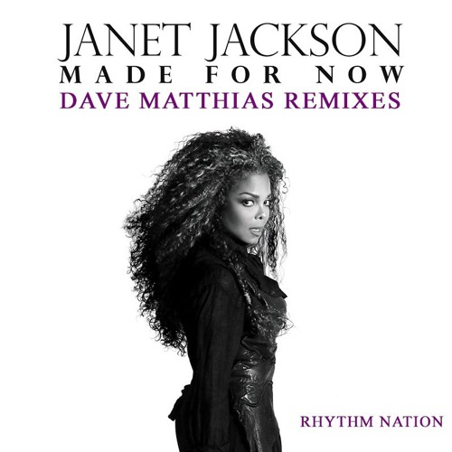 Janet Jackson - Made For Now (Dave Matthias Early Morning Remixes)