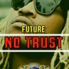 Future Type Beat No Trust [free] Beat 135 Mp3